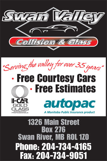 Swan Valley Collision And Glass (204-734-4165) - Display Ad - · Free Courtesy Cars · Free Estimates 1326 Main Street Box 276 Swan River, MB R0L 1Z0 Phone: 204-734-4165 Fax: 204-734-9051