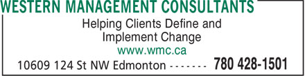 Western Management Consultants (780-428-1501) - Display Ad - Helping Clients Define and Implement Change www.wmc.ca  Helping Clients Define and Implement Change www.wmc.ca