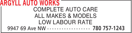 Argyll Auto Works (780-757-1243) - Display Ad - COMPLETE AUTO CARE ALL MAKES & MODELS LOW LABOUR RATE  COMPLETE AUTO CARE ALL MAKES & MODELS LOW LABOUR RATE