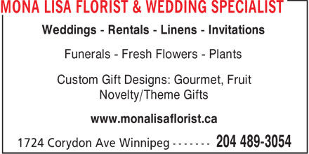 Mona Lisa Florist & Wedding Specialist (204-489-3054) - Annonce illustrée======= - Weddings - Rentals - Linens - Invitations Funerals - Fresh Flowers - Plants Custom Gift Designs: Gourmet, Fruit Novelty/Theme Gifts www.monalisaflorist.ca