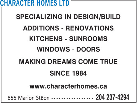 Character Homes Ltd (204-237-4294) - Display Ad - SPECIALIZING IN DESIGN/BUILD ADDITIONS - RENOVATIONS KITCHENS - SUNROOMS WINDOWS - DOORS MAKING DREAMS COME TRUE SINCE 1984 www.characterhomes.ca