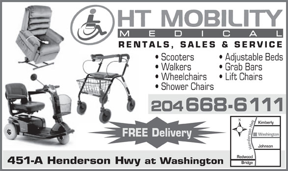 HT Mobility Medical (204-668-6111) - Annonce illustrée======= - MEDICA L RENTALS, SALES & SERVICE Scooters Adjustable Beds Walkers Grab Bars Wheelchairs Lift Chairs Shower Chairs 204668-6111 Washington FREE Delivery Johnson Henderson Hwy Kimberly Redwood Bridge 451-A Henderson Hwy at Washington
