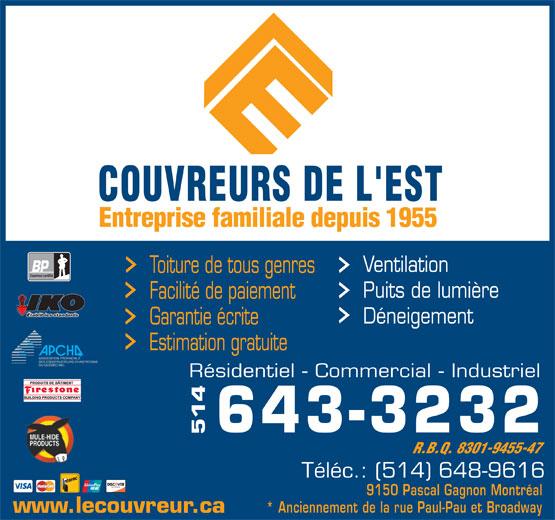Couvreurs de l'Est (514-643-3232) - Annonce illustrée======= - Ventilation Ventilation Toiture de tous genres Couvreur certifié Puits de lumière Facilité de paiement Établit les standards Déneigement Garantie écrite Estimation gratuite Résidentiel - Commercial - Industriel 514643-3232 R.B.Q. 8301-9455-47 Téléc.: (514) 648-9616 9150 Pascal Gagnon Montréal * Anciennement de la rue Paul-Pau et Broadway www.lecouvreur.ca Toiture de tous genres Couvreur certifié Puits de lumière Facilité de paiement Établit les standards Déneigement Garantie écrite Estimation gratuite Résidentiel - Commercial - Industriel 514643-3232 R.B.Q. 8301-9455-47 Téléc.: (514) 648-9616 9150 Pascal Gagnon Montréal * Anciennement de la rue Paul-Pau et Broadway www.lecouvreur.ca