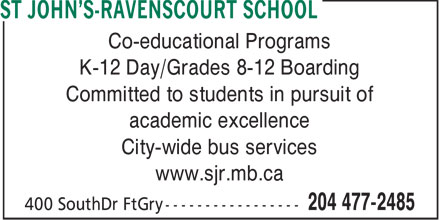 St John's-Ravenscourt School (204-477-2485) - Annonce illustrée======= - Co-educational Programs K-12 Day/Grades 8-12 Boarding Committed to students in pursuit of academic excellence City-wide bus services www.sjr.mb.ca