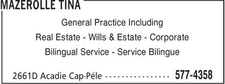 Mazerolle Tina (506-577-4358) - Display Ad - Real Estate - Wills & Estate - Corporate Bilingual Service - Service Bilingue General Practice Including