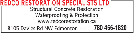 Redco Restoration Specialists Ltd (780-466-1820) - Display Ad - Structural Concrete Restoration Waterproofing & Protection www.redcorestoration.ca