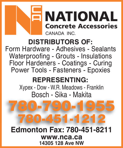 National Concrete Accessories (403-279-7089) - Display Ad - CANADA  INC. Xypex - Dow - W.R. Meadows - Franklin Bosch - Sika - Makita 780-790-19557807901955 780-451-1212 Edmonton Fax: 780-451-8211Edmonton Fax: 780-451-8211 14305 128 Ave NW