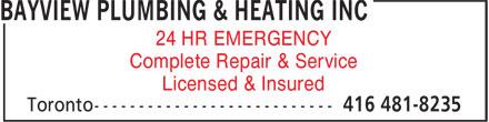 Bayview Plumbing & Heating Inc (416-481-8235) - Annonce illustrée======= - 24 HR EMERGENCY Complete Repair & Service Licensed & Insured