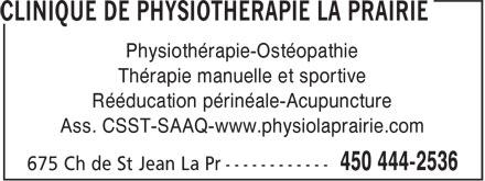 Clinique De Physiothérapie La Prairie (450-444-2536) - Annonce illustrée======= - Physiothérapie-Ostéopathie Thérapie manuelle et sportive Rééducation périnéale-Acupuncture Ass. CSST-SAAQ-www.physiolaprairie.com