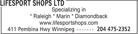 Lifesport Shops Ltd (204-475-2352) - Display Ad - Specializing in * Raleigh * Marin * Diamondback www.lifesportshops.com  Specializing in * Raleigh * Marin * Diamondback www.lifesportshops.com