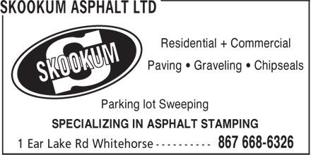 Skookum Asphalt Ltd (867-668-6326) - Annonce illustrée======= - Residential + Commercial Paving • Graveling • Chipseals Parking lot Sweeping SPECIALIZING IN ASPHALT STAMPING