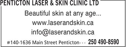 Penticton Laser & Skin Clinic Ltd (250-490-8590) - Display Ad - Beautiful skin at any age... www.laserandskin.ca info@laserandskin.ca