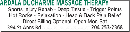 Ardala Ducharme Massage Therapy (204-253-2368) - Display Ad - Sports Injury Rehab - Deep Tissue - Trigger Points Hot Rocks - Relaxation - Head & Back Pain Relief Direct Billing Optional: Open Mon-Sat