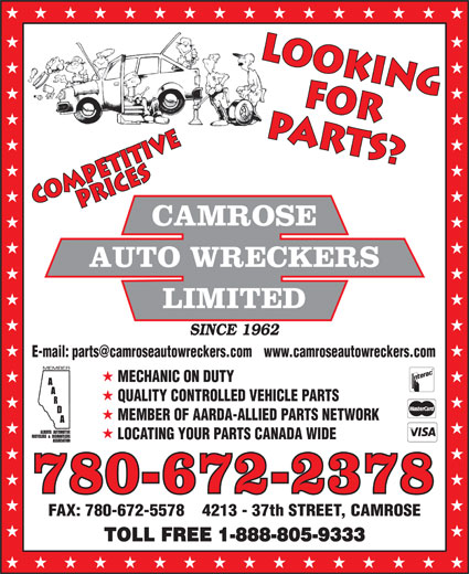 Camrose Auto Wreckers Limited (780-672-2378) - Annonce illustrée======= - MECHANIC ON DUTY QUALITY CONTROLLED VEHICLE PARTS MEMBER OF AARDA-ALLIED PARTS NETWORK LOCATING YOUR PARTS CANADA WIDE 780-672-2378 FAX: 780-672-5578    4213 - 37th STREET, CAMROSE TOLL FREE 1-888-805-9333