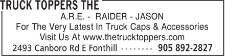 The Truck Toppers (905-892-2827) - Annonce illustrée======= - A.R.E. - RAIDER - JASON For The Very Latest In Truck Caps & Accessories Visit Us At www.thetrucktoppers.com  A.R.E. - RAIDER - JASON For The Very Latest In Truck Caps & Accessories Visit Us At www.thetrucktoppers.com  A.R.E. - RAIDER - JASON For The Very Latest In Truck Caps & Accessories Visit Us At www.thetrucktoppers.com