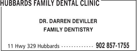 Hubbards Family Dental Clinic (902-857-1755) - Annonce illustrée======= - DR. DARREN DEVILLER FAMILY DENTISTRY DR. DARREN DEVILLER FAMILY DENTISTRY