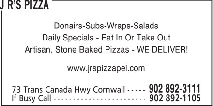 J R's Pizza Ltd (902-892-3111) - Annonce illustrée======= - Donairs-Subs-Wraps-Salads Daily Specials - Eat In Or Take Out Artisan, Stone Baked Pizzas - WE DELIVER! www.jrspizzapei.com