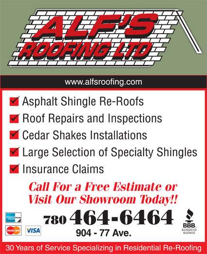 Alf's Roofing Ltd. (780-464-6464) - Annonce illustrée======= - www.alfsroofing.com www.alfsroofing.com Asphalt Shingle Re-Roofs Roof Repairs and Inspections Cedar Shakes Installations Large Selection of Specialty Shingles Insurance Claims 30 Years of Service Specializing in Residential Re-Roofing Asphalt Shingle Re-Roofs Roof Repairs and Inspections Cedar Shakes Installations Large Selection of Specialty Shingles Insurance Claims 30 Years of Service Specializing in Residential Re-Roofing