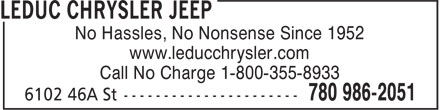 Leduc Chrysler Jeep (780-986-2051) - Display Ad - No Hassles, No Nonsense Since 1952 www.leducchrysler.com Call No Charge 1-800-355-8933