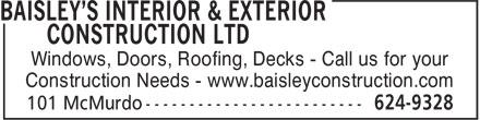 Baisley's Interior & Exterior Construction Ltd (506-624-9328) - Display Ad - Windows, Doors, Roofing, Decks - Call us for your Construction Needs - www.baisleyconstruction.com