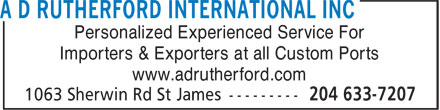 A D Rutherford International Inc (204-633-7207) - Display Ad - Personalized Experienced Service For Importers & Exporters at all Custom Ports www.adrutherford.com