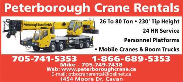 Peterborough Crane Rental (705-741-5353) - Display Ad - Peterborough Crane Rentals 26 To 80 Ton   230  Tip Height Peterborough Crane Rentals 24 HR Service Personnel Platforms Mobile Cranes & Boom Trucks 705-741-5353    1-866-689-5353 Mike - 705-749-7438 Web: www.peterboroughcrane.ca 1454 Moore Dr, Cavan