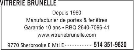 Vitrerie Brunelle (514-351-9620) - Annonce illustrée======= - Depuis 1960 Manufacturier de portes & fenêtres Garantie 10 ans • RBQ 2640-7096-41 www.vitreriebrunelle.com
