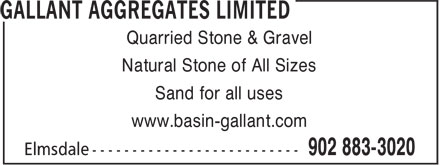Gallant Aggregates (902-883-3020) - Annonce illustrée======= - Quarried Stone & Gravel Natural Stone of All Sizes Sand for all uses www.basin-gallant.com Quarried Stone & Gravel Natural Stone of All Sizes Sand for all uses www.basin-gallant.com