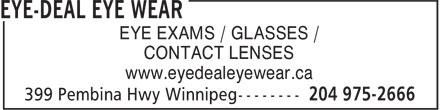 Eye-Deal Eyewear (204-975-2666) - Annonce illustrée======= - EYE EXAMS / GLASSES / CONTACT LENSES www.eyedealeyewear.ca