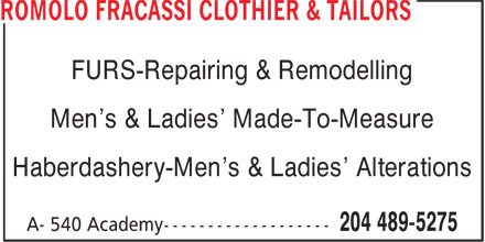 Fracassi Romolo Clothier Tailors and Furriers (204-489-5275) - Annonce illustrée======= - FURS-Repairing & Remodelling Men's & Ladies' Made-To-Measure Haberdashery-Men's & Ladies' Alterations