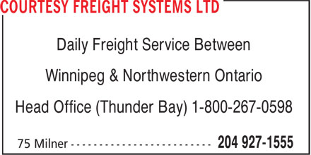 Courtesy Freight Systems Ltd (204-927-1555) - Display Ad - Daily Freight Service Between Winnipeg & Northwestern Ontario Head Office (Thunder Bay) 1-800-267-0598