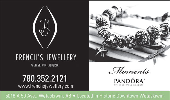 French's Jewellery (780-352-2121) - Display Ad - 780.352.2121 www.frenchsjewellery.com 5018 A 50 Ave., Wetaskiwin, AB   Located in Historic Downtown Wetaskiwin