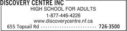 Discovery Centre (709-726-3500) - Annonce illustrée======= - HIGH SCHOOL FOR ADULTS 1-877-446-4226 www.discoverycentre.nf.ca