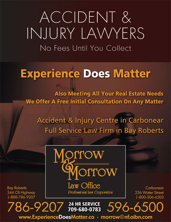Morrow & Morrow Law Office (709-786-9207) - Display Ad - We Offer A Free Initial Consultation On Any Matter Accident & Injury Centre in Carbonear Full Service Law Firm in Bay Roberts Experience Does Matter Also Meeting All Your Real Estate Needs 24 HR SERVICE 709-680-0783