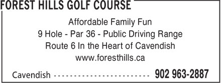 Forest Hills Golf Course (902-963-2887) - Annonce illustrée======= - Affordable Family Fun 9 Hole - Par 36 - Public Driving Range Route 6 In the Heart of Cavendish www.foresthills.ca