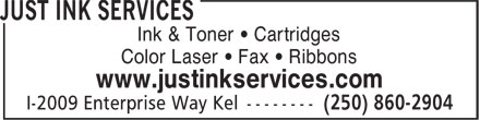 Just Ink Services (250-860-2904) - Display Ad - Ink & Toner • Cartridges Color Laser • Fax • Ribbons www.justinkservices.com