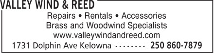 Valley Wind & Reed (250-860-7879) - Annonce illustrée======= - Brass and Woodwind Specialists www.valleywindandreed.com Repairs • Rentals • Accessories