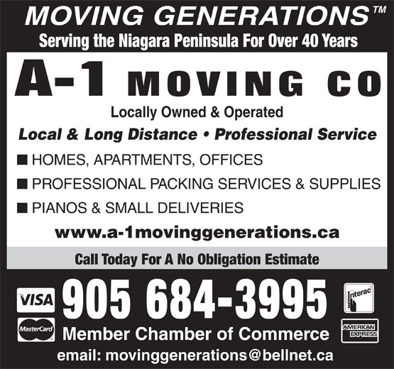 A-1 Moving Co (905-684-3995) - Display Ad - TM MOVING GENERATIONS Serving the Niagara Peninsula For Over 40 Years Locally Owned & Operated Local & Long Distance   Professional Service HOMES, APARTMENTS, OFFICES PROFESSIONAL PACKING SERVICES & SUPPLIES PIANOS & SMALL DELIVERIES www.a-1movinggenerations.ca Call Today For A No Obligation Estimate 905 684-3995 Member Chamber of Commerce