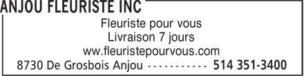 Anjou Fleuriste Inc (514-351-3400) - Annonce illustrée======= - ww.fleuristepourvous.com Fleuriste pour vous Livraison 7 jours