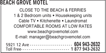Beach Grove Motel (604-943-2632) - Annonce illustrée======= - CLOSE TO THE BEACH & FERRIES 1 & 2 Bedroom units • Housekeeping units Cable TV • Kitchenette • Laundromat COMFORTABLE ROOMS AT LOW RATES www.beachgrovemotel.com