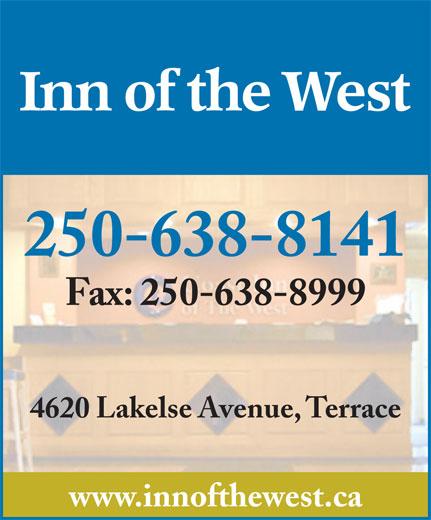 Inn of the West (250-638-8141) - Annonce illustrée======= - 250-638-8141 Fax: 250-638-8999 4620 Lakelse Avenue, Terrace www.innofthewest.ca