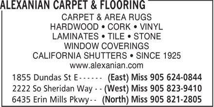 Alexanian Carpet & Flooring (905-624-0844) - Annonce illustrée======= - CARPET & AREA RUGS HARDWOOD • CORK • VINYL LAMINATES • TILE • STONE WINDOW COVERINGS CALIFORNIA SHUTTERS • SINCE 1925 www.alexanian.com