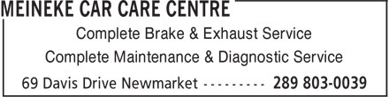 Meineke Car Care Centre (289-803-0039) - Display Ad - Complete Brake & Exhaust Service Complete Maintenance & Diagnostic Service