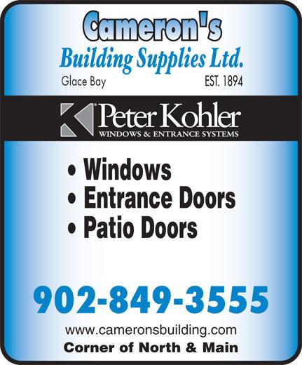 Cameron's Building Supplies Ltd (902-849-3555) - Annonce illustrée======= - Entrance Doors Patio Doors 902-849-3555 www.cameronsbuilding.com Corner of North & Main Windows Glace Bay