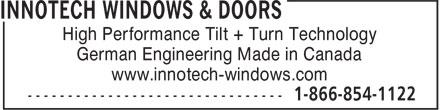 Innotech Windows & Doors (604-854-1111) - Display Ad - High Performance Tilt + Turn Technology German Engineering Made in Canada www.innotech-windows.com