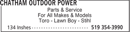 Chatham Outdoor Power & Pedal (519-354-3990) - Display Ad - Parts & Service For All Makes & Models Toro - Lawn Boy - Stihl