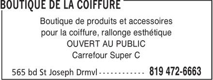 Boutique De La Coiffure (819-472-6663) - Display Ad - Boutique de produits et accessoires pour la coiffure, rallonge esthétique OUVERT AU PUBLIC Carrefour Super C