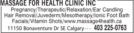 Massage For Health Clinic Inc (403-225-0763) - Annonce illustrée======= - Pregnancy/Therapeutic/Relaxation/Ear Candling Hair Removal/Juvederm/Mesotherapy/Ionic Foot Bath Facials/Vitamin Shots/www.massage4health.ca