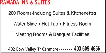 Ramada Hotel (403-609-4656) - Annonce illustrée======= - 200 Rooms-Including Suites & Kitchenettes Water Slide • Hot Tub • Fitness Room Meeting Rooms & Banquet Facilities