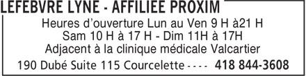 Lyne Lefebvre (418-844-3608) - Annonce illustrée======= - Heures d'ouverture Lun au Ven 9 H à21 H Sam 10 H à 17 H - Dim 11H à 17H Adjacent à la clinique médicale Valcartier